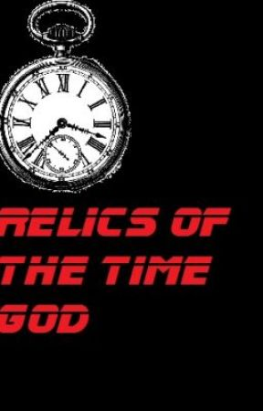 Relics of the Time God by Chrisxking