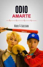 Odio Amarte ||NCT - MarkHyuck|| by SsofisS