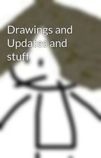 Drawings and Updates and stuff by Blank_Trash