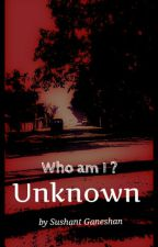 Who am I? Unknown  bởi sushantganeshan