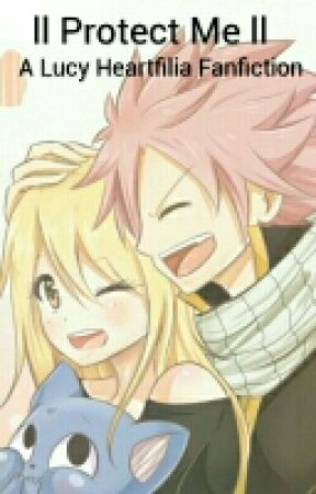 ll Protect Me ll A Lucy Heartfilia Fanfiction - The Mission - Wattpad