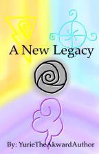 A New Legacy by YurieTheAkwardAuthor