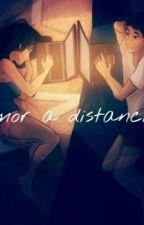 Puedo Tener Un Amor A Distancia  by T-TRICHARD