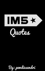 IM5 Quotes [COMPLETED] by pewdiesendri