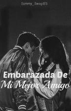 Embarazada De Mi Mejor Amigo [Perver] Justin&Tu. EDITANDO by Sammy_Swag123