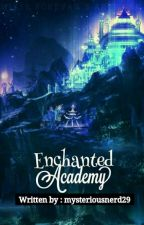 Enchanted Academy by mysteriousnerd29