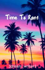 Time to Rant | Rant Book by 3dream_writer3