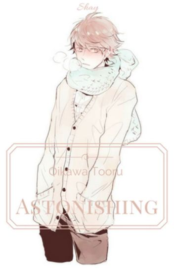 Astonishing    Oikawa Tooru x Reader