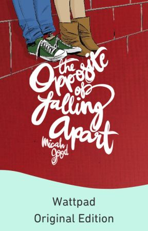 The Opposite of Falling Apart [Formerly Three and a Half Good Legs] by titanically-