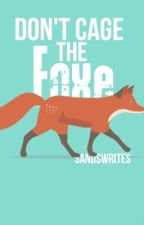 Don't Cage the Foxe by myriadlights