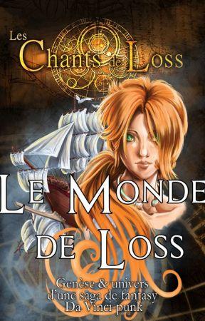Le monde de Loss, genèse & univers d'une saga de Fantasy Da Vinci-punk by AxelleBouet