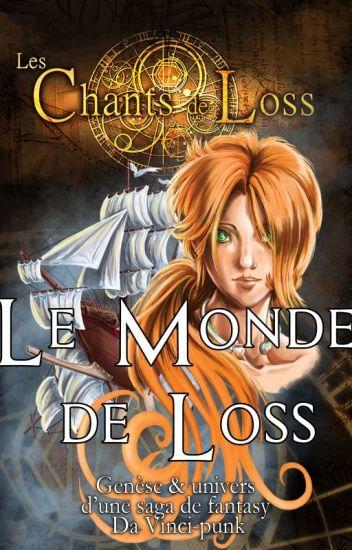 Le monde de Loss, genèse & univers d'une saga de Fantasy Da Vinci-punk