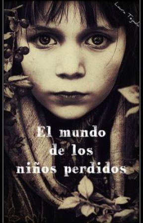 El mundo de los niños perdidos by LauraTejadaMartn