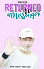 Returned To Messenger (YGFOM 2) by bangtanicitis