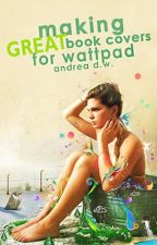 Making Great Book Covers for Wattpad by AndyDW
