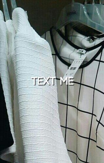 TEXT ME || Dylmas