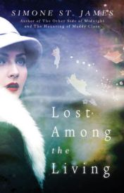 Lost Among the Living by Simone St. James  by sisko0wr4r453