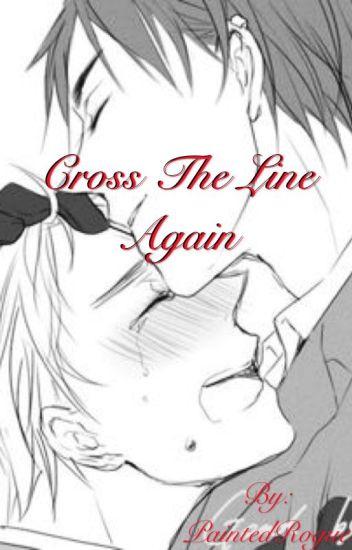 Cross The Line Again