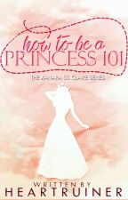 How To Be A Princess 101 by heartruiner