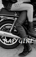 Bad Girl [Tome 1] by Mel_59810