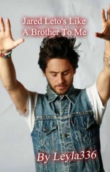 Jared Leto's Like A Brother To Me