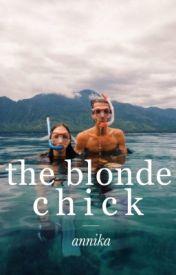 The Blonde Chick by annikanaaaa