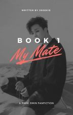 My mate (Jimin x Reader) by JRoekie