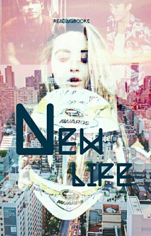 •••~My New Life~••• by readingbooks