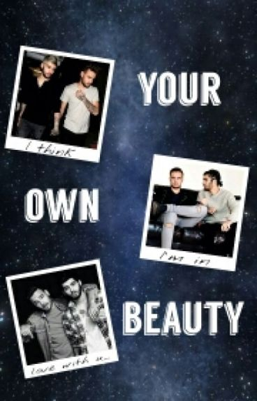 Your Own Beauty.❁||Ziam