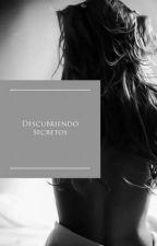 Descubriendo Secretos by AliciaHRGrey