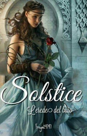 Solstice - L' erede Del Buio  by Freya24797