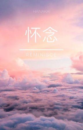 怀念 | reminisce by milkyheroes