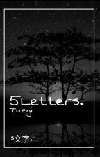 5letters. ||Taegi✔ by MyRandomSpaceWorld