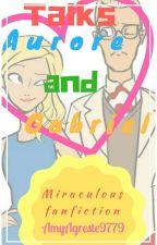 Talks Aurore And Gabriel ||Miraculous||  ✅ by AmyAgreste9779