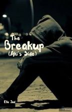 The Breakup  (His Side) by queenellejae