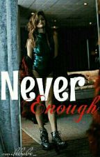 Never Enough /n.h./ by smilebabe_