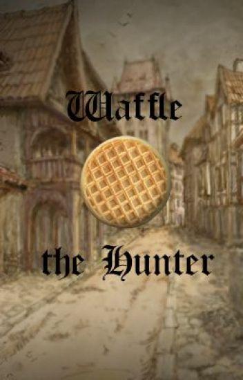Waffle the Hunter