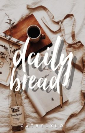 Daily Bread   ✓ by cathylxlo