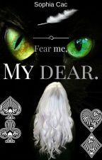 Fear me, my dear || Lesbian || by Sophia_Knight389