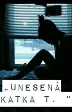 """""""Unesená Katka T."""" by AnDestroyMe"""