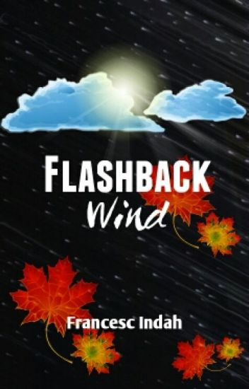 Flashback Wind