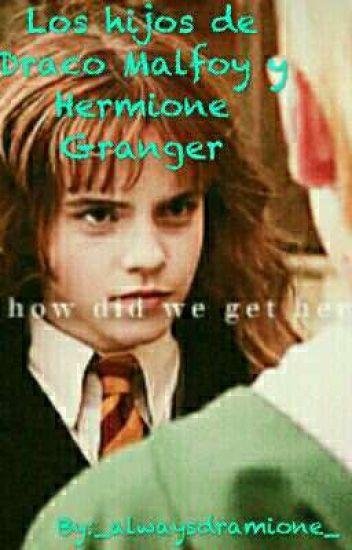 [PAUSADA Y EDITANDO] Los Hijos De Draco Malfoy Y Hermione Granger