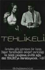 TEHLİKELİ (+18) by juliamccx