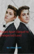 Ripped Apart(Sequel To Unexpected Love) by 19Hannah96