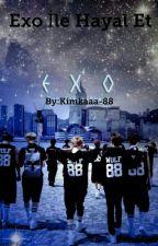 Exo İle Hayal Et by Xkimkax