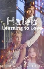 Haleb - Learning to Love  by pllhalebtyshley