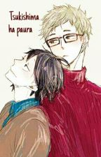 Tsukishima ha paura by -Cheshire_cat