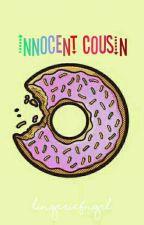 Innocent Cousin🍀kth by lingeriefngrl