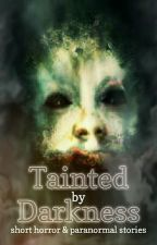 Tainted by Darkness by jewel1307