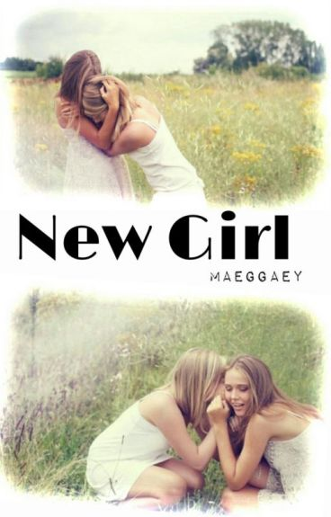 New Girl (GirlxGirl/Lesbian Story) [Completed]